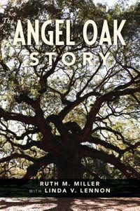 The Angel Oak Story