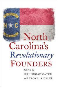 North Carolina's Revolutionary Founders
