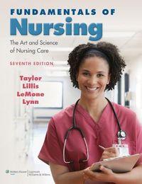 Fundamentals of Nursing, 7th Ed. + Fundamentals of Nursing, 7th Ed. Study Guide + PrepU for Taylor's Fundamentals of Nursing 7th Ed.+ Clinical Nursing Skills, 3rd Ed. + Taylor's Video Guide to Clinical Nursing Skills