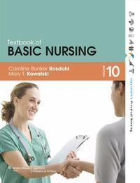 Textbook of Basic Nursing, 10th Ed. + Textbook of Basic Nursing, 10th Ed. Workbook + Dosage Calculations Made Incredibly Easy, 4th Ed.