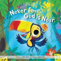 Never Fear, God Is Near