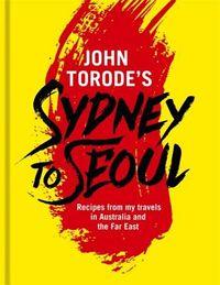 John Torode's Sydney to Seoul