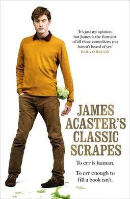 James Acaster's Classic Scrapes