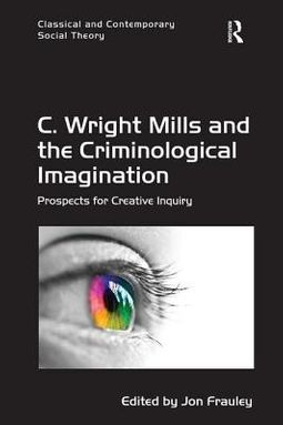C. Wright Mills and the Criminological Imagination