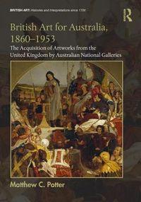 British Art for Australia, 1860-1953