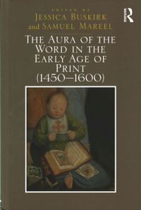 The Aura of the Word in the Early Age of Print (1450-1600)