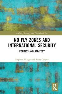No Fly Zones and International Security