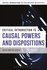 A Critical Introduction to Causal Powers and Dispositions