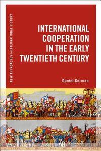 International Cooperation in the Early Twentieth Century