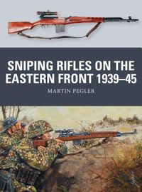 Sniping Rifles on the Eastern Front, 1939-45