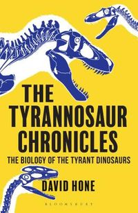 The Tyrannosaur Chronicles