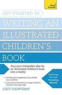 Teach Yourself Get Started in Writing and Illustrating a Children's Book