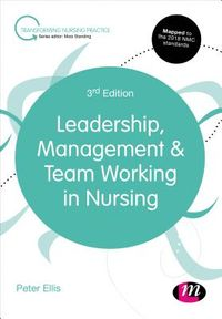 Leadership, Management & Team Working in Nursing
