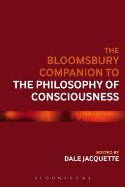The Bloomsbury Companion to the Philosophy of Consciousness