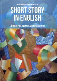 The Edinburgh Companion to the Short Story in English