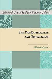The Pre-Raphaelites and Orientalism