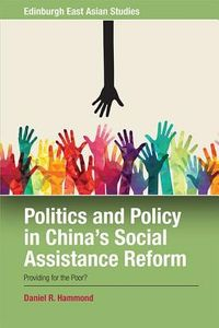Politics and Policy in China's Social Assistance Reform