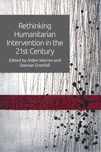 Rethinking Humanitarian Intervention in the 21st Century