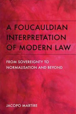 A Foucauldian Interpretation of Modern Law