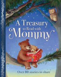 A Treasury to Read With Mommy