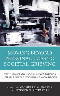 Moving Beyond Personal Loss to Societal Grieving