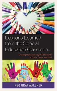 Lessons Learned from the Special Education Classroom