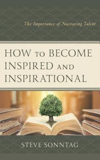How to Become Inspired and Inspirational