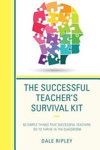 The Successful Teacher's Survival Kit