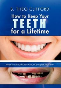 How to Keep Your Teeth for a Lifetime
