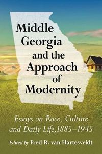 Middle Georgia and the Approach of Modernity