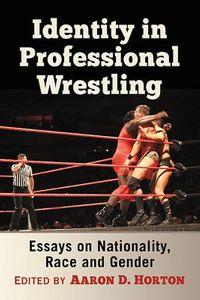 Identity in Professional Wrestling