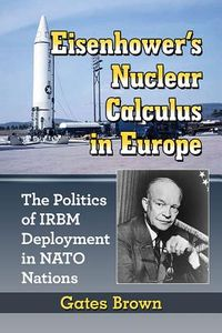 Eisenhower's Nuclear Calculus in Europe