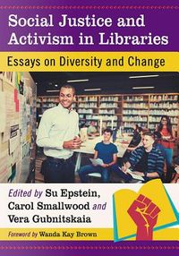 Social Justice and Activism in Libraries