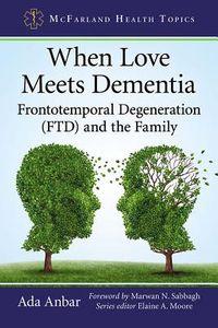 When Love Meets Dementia