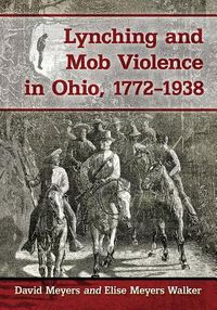 Lynching and Mob Violence in Ohio, 1772-1938