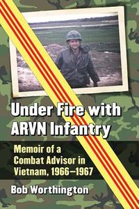 Under Fire With ARVN Infantry