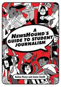A Newshound's Guide to Student Journalism
