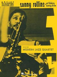 Sonny Rollins, Art Blakey & Kenny Drew With the Modern Jazz Quartet
