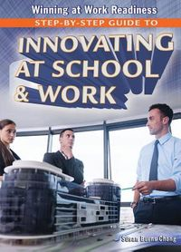 Step-by-Step Guide to Innovating at School & Work