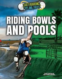 Riding Bowls and Pools