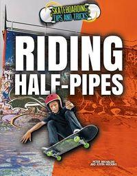 Riding Half-Pipes