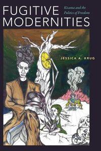 Fugitive Modernities