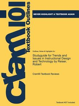 Studyguide For Trends And Issues In Instructional Design And Technology By Reiser Robert Cram101 Textbook Reviews 9781478474371 Hpb