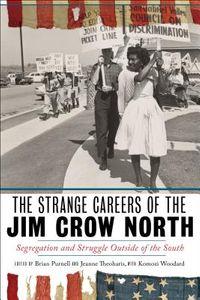 The Strange Careers of the Jim Crow North