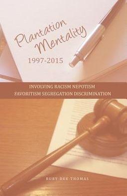 Plantation Mentality 1997-2015