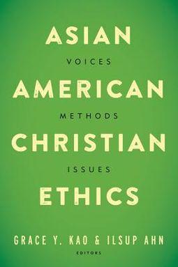 Asian American Christian Ethics