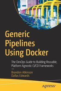 Generic Pipelines Using Docker