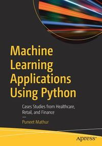 Machine Learning Applications Using Python