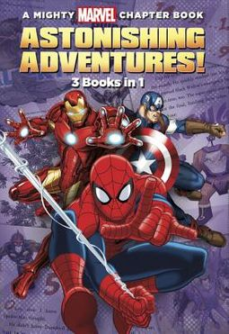 A Mighty Marvel Chapter Book Astonishing Adventures!