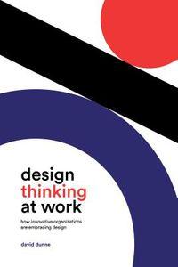 Design Thinking at Work